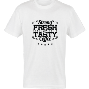 fresh-and-tasty-strong-coffee-t-shirt-a4